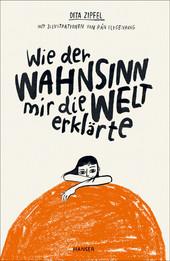 Cover: Wie der Wahnsinn mir die Welt erklärte 9783446264441